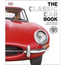 The Classic Car Book: The Definitive Visual