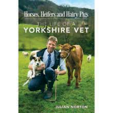 Horses, Heifers and Hairy Pigs: The Life of a Yorkshire
