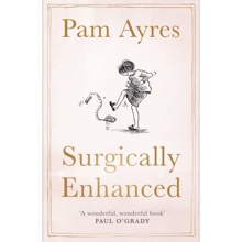 Pam Ayres: Surgically Enhanced